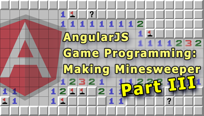 angularjs-game-programming-making-minesweeper-blog-part-iii