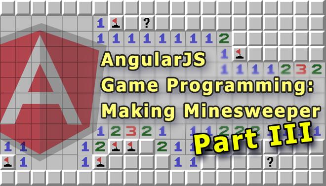 angularjs-game-programming-making-minesweeper-blog-part-iii