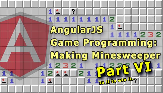 angularjs-game-programming-making-minesweeper-blog-part-vi